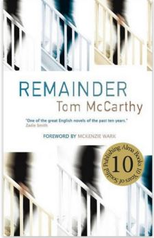 Remainder by Tom McCarthy 1st published by Metronome Press, Pris, 2005